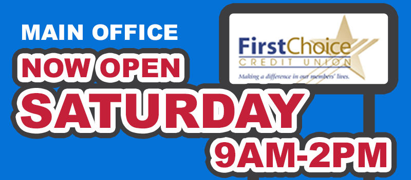 Main Office Now Open Saturday, 9am to 2pm.